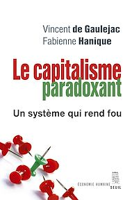 Téléchargez le livre :  Le Capitalisme paradoxant. Un système qui rend fou