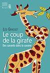 Télécharger le livre :  Le Coup de la girafe. Des savants dans la savane