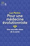 Télécharger le livre :  Pour une médecine évolutionniste. Une nouvelle vision de la santé