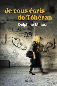 Téléchargez le livre :  Je vous écris de Téhéran