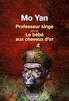 Télécharger le livre :  Professeur singe suivi de Le Bébé aux cheveux d'or