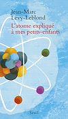 Télécharger le livre :  L'Atome expliqué à mes petits-enfants