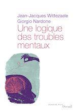 Download this eBook Une logique des troubles mentaux. Le diagnostic opératoire systémique et stratégique