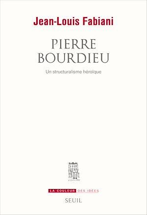 Téléchargez le livre :  Pierre Bourdieu. Un structuralisme héroïque