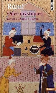 Téléchargez le livre :  Odes mystiques. Dîvân-e-Shams-e-Tabrîzî