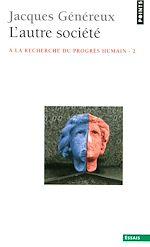 Téléchargez le livre :  L'Autre Société. À la recherche du progrès humain