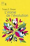Télécharger le livre :  L'ironie de l'évolution