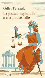 Téléchargez le livre :  La Justice expliquée à ma petite-fille