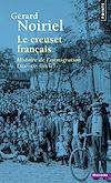 Télécharger le livre :  Le Creuset français. Histoire de l'immigration (XIXe-XXe siècle)