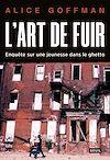 Télécharger le livre :  L'Art de fuir. Enquête sur une jeunesse dans le ghetto
