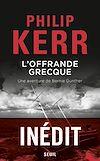 Télécharger le livre :  L'Offrande grecque - Une aventure de Bernie Gunther