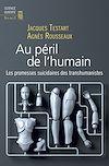 Télécharger le livre :  Au péril de l'humain - Les promesses suicidaires des transhumanistes