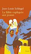 Télécharger le livre :  La Bible expliquée aux jeunes