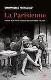 Télécharger le livre :  La Parisienne. Histoire d'un mythe. Du siècle des Lumières à nos jours