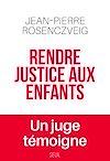 Télécharger le livre :  Rendre justice aux enfants - Un juge témoigne