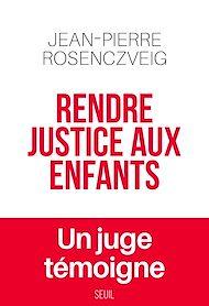 Téléchargez le livre :  Rendre justice aux enfants - Un juge témoigne