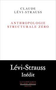 Téléchargez le livre :  Anthropologie structurale zéro