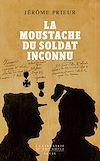 Télécharger le livre :  La moustache du soldat inconnu