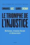 Télécharger le livre :  Le Triomphe de l'injustice. Richesse, évasion fiscale et démocratie