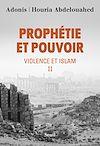 Télécharger le livre :  Prophétie et pouvoir - Violence et islam II