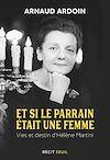 Télécharger le livre :  Et si le parrain était une femme - Hélène Martini, de la pègre aux Folies Bergère