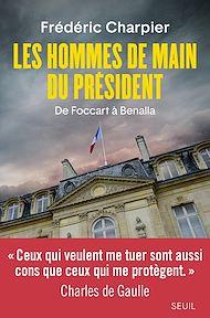Téléchargez le livre :  Les Hommes de main du président - De Foccart à Benalla