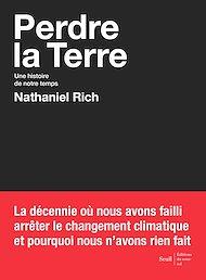 Téléchargez le livre :  Perdre la Terre - Une histoire de notre temps