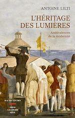 Téléchargez le livre :  L'héritage des lumières - Ambivalences de la modernité