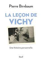 Téléchargez le livre :  La leçon de Vichy - Une histoire personnelle