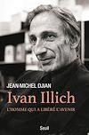 Télécharger le livre :  Ivan Illich. L'homme qui a libéré l'avenir