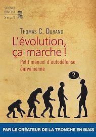 Téléchargez le livre :  L'Evolution, ça marche ! - Petit Manuel d'auto-défense darwinienne