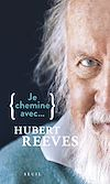 Télécharger le livre :  Je chemine avec Hubert Reeves
