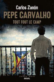 Téléchargez le livre :  Pepe Carvalho. Tout fout le camp