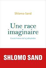 Download this eBook Une race imaginaire. Courte histoire de la judéophobie