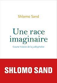Téléchargez le livre :  Une race imaginaire. Courte histoire de la judéophobie