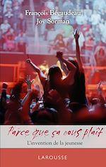 Download this eBook Parce ça nous plaît - L'invention de la jeunesse