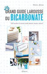 Download this eBook Le grand guide Larousse du bicarbonate