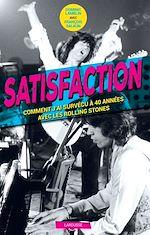 Download this eBook Satisfaction - Comment j'ai survécu 40 ans aux côtés des Rolling Stones