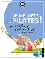 Download this eBook Je me mets au Pilates !