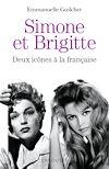 Télécharger le livre :  Brigitte et Simone : deux icônes à la française