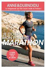 Download this eBook Je cours mon premier marathon