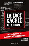 La face cachée d'Internet : hackers, darkweb, Tor, Anonymous, Wikileaks, bitcoins...