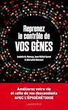 Télécharger le livre :  Reprenez le contrôle de vos gènes
