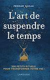 Télécharger le livre :  L'Art de suspendre le temps