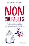 Télécharger le livre :  Non coupables ! : sortir des injonctions de la parentalité positive