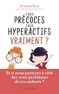 Téléchargez le livre :  Tous précoces, tous hyperactifs ... vraiment ?