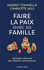 Téléchargez le livre :  Faire la paix avec sa famille