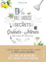Download this eBook La bible Larousse des secrets de nos grands-mères