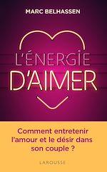 Téléchargez le livre :  L'Energie d'aimer