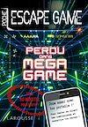 Télécharger le livre :  Escape game de poche - Perdu dans Mega Game